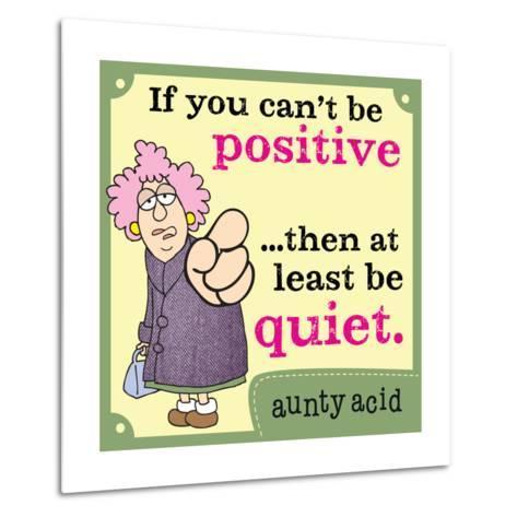 Be Positive-Aunty Acid-Metal Print