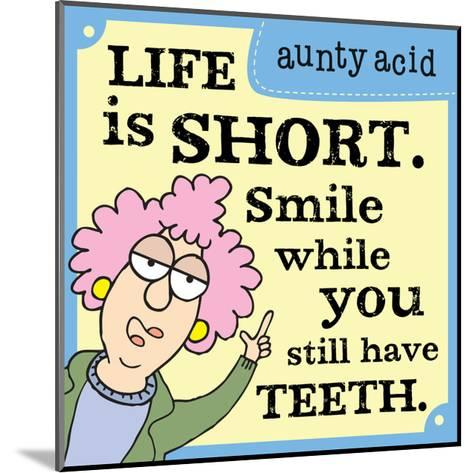 Life Is Too Short-Aunty Acid-Mounted Art Print