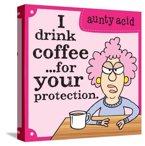 I Drink Coffee-Aunty Acid-Stretched Canvas Print