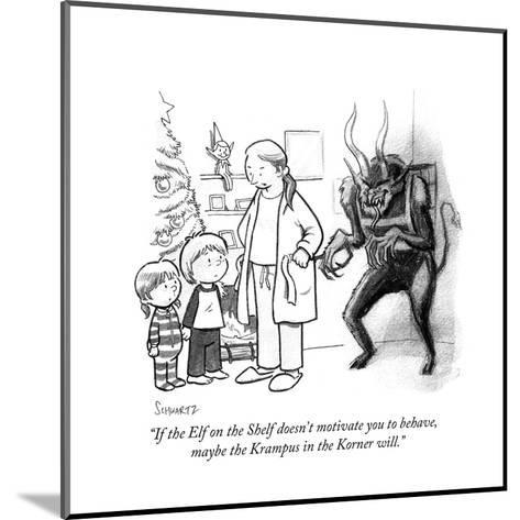 """""""If the Elf on the Shelf doesn't motivate you to behave, maybe the Krampus?"""" - Cartoon-Benjamin Schwartz-Mounted Premium Giclee Print"""