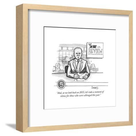 """""""And, as we look back on 2015, let's take a moment of silence for those wh?"""" - Cartoon-Benjamin Schwartz-Framed Art Print"""