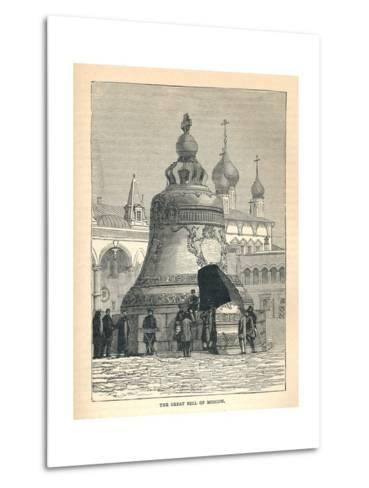 The Great Bell of Moscow, 1893--Metal Print