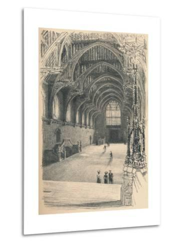 Interior of Westminster Hall, Westminster Palace, 1902-Thomas Robert Way-Metal Print