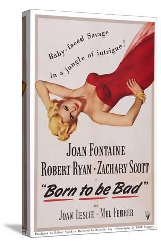 Born to Be Bad--Stretched Canvas Print