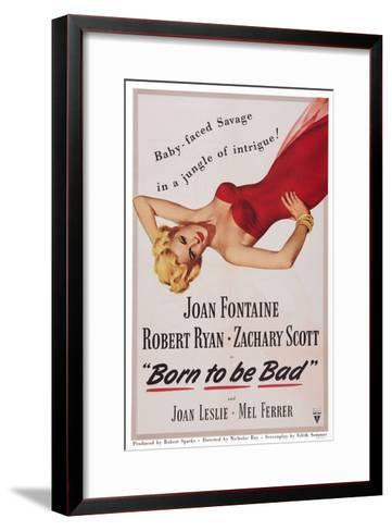 Born to Be Bad--Framed Art Print