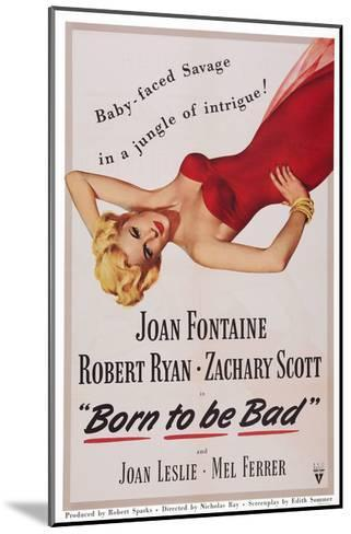 Born to Be Bad--Mounted Giclee Print