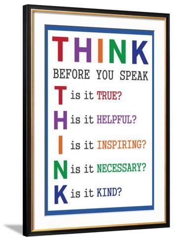 Think Before You Speak Education--Framed Art Print