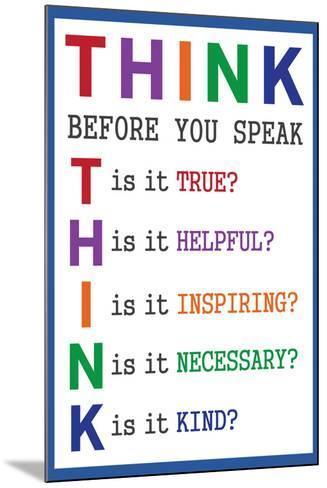 Think Before You Speak Education--Mounted Art Print