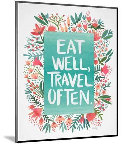 Eat Well Travel Often - Floral-Cat Coquillette-Mounted Giclee Print