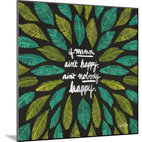If Mama Aint Happy - Green and Black – Coquillette-Cat Coquillette-Mounted Giclee Print