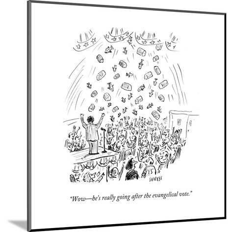"""""""Wow?he's really going after the evangelical vote."""" - Cartoon-David Sipress-Mounted Premium Giclee Print"""