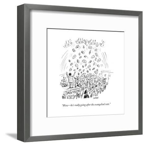 """""""Wow?he's really going after the evangelical vote."""" - Cartoon-David Sipress-Framed Art Print"""