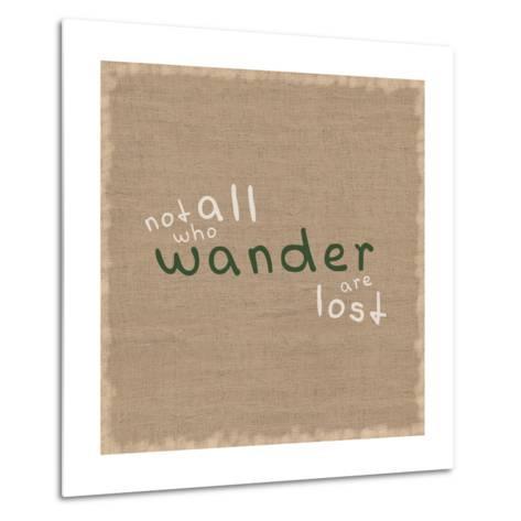 Not All Who Wander-Lauren Gibbons-Metal Print