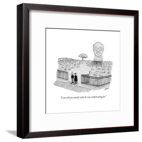 """I can tell you exactly what he was compensating for."" - New Yorker Cartoon-Tom Toro-Framed Art Print"