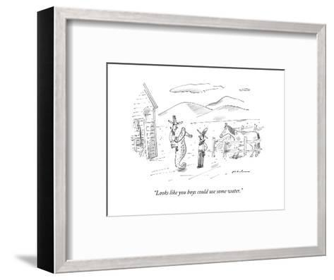 """""""Looks like you boys could use some water."""" - New Yorker Cartoon-Michael Maslin-Framed Art Print"""