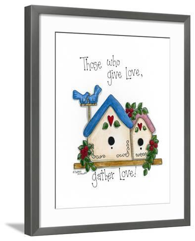 Those Who Give Love, Gather Love-Debbie McMaster-Framed Art Print