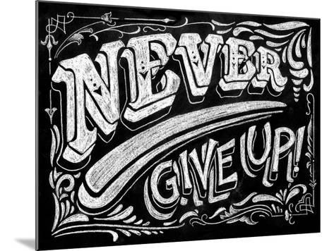 Never Give Up-CJ Hughes-Mounted Giclee Print