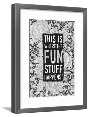 This Is Where the Fun Stuff Happens Black-Hello Angel-Framed Art Print
