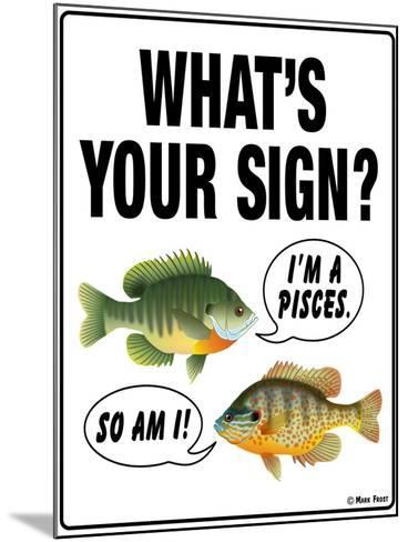 What's Your Sign-Mark Frost-Mounted Giclee Print