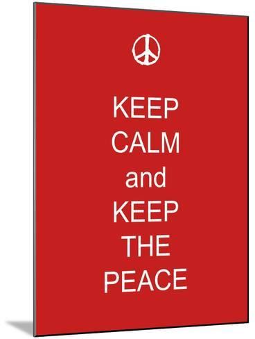 Keep Calm and Keep the Peace-Whoartnow-Mounted Giclee Print