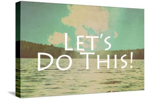 Lets Do This-Vintage Skies-Stretched Canvas Print