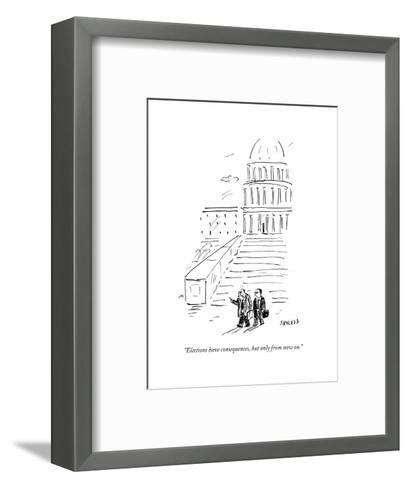 """""""Elections have consequences, but only from now on."""" - Cartoon-David Sipress-Framed Art Print"""