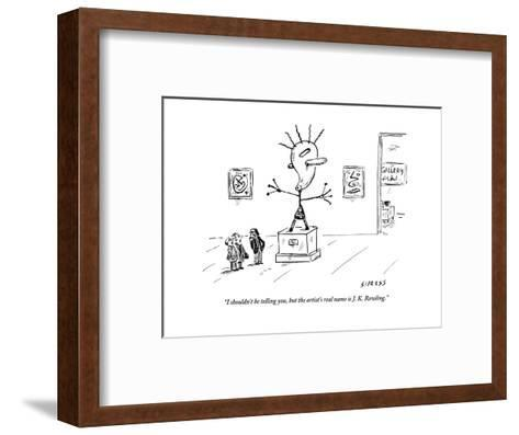 """I shouldn't be telling you, but the artist's real name is J. K. Rowling."" - New Yorker Cartoon-David Sipress-Framed Art Print"