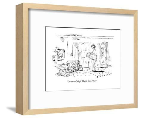 """""""Go out and play? What is this, 1962?"""" - New Yorker Cartoon-Barbara Smaller-Framed Art Print"""