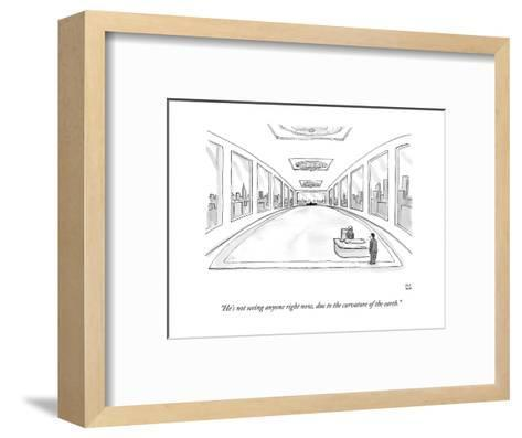 """""""He's not seeing anyone right now, due to the curvature of the earth."""" - New Yorker Cartoon-Paul Noth-Framed Art Print"""