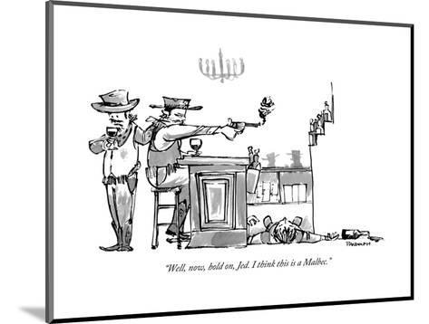 """""""Well, now, hold on, Jed. I think this is a Malbec."""" - New Yorker Cartoon-Corey Pandolph-Mounted Premium Giclee Print"""