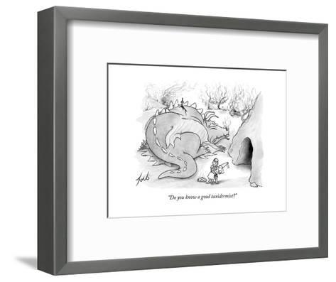 """Do you know a good taxidermist?"" - New Yorker Cartoon-Tom Toro-Framed Art Print"