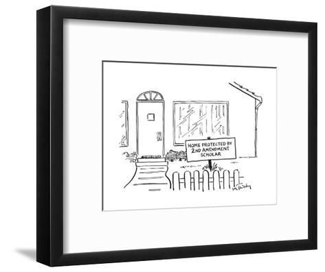 """Front view of a house and on the lawn is a sign that says, """"Home protected? - New Yorker Cartoon-Mike Twohy-Framed Art Print"""