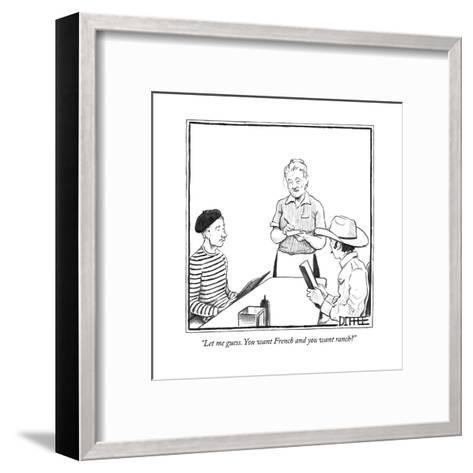 """""""Let me guess. You want French and you want ranch?"""" - New Yorker Cartoon-Matthew Diffee-Framed Art Print"""