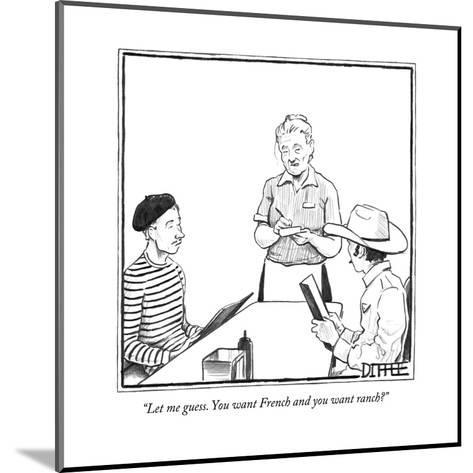 """""""Let me guess. You want French and you want ranch?"""" - New Yorker Cartoon-Matthew Diffee-Mounted Premium Giclee Print"""