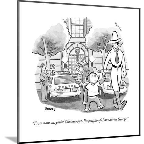 """From now on, you're Curious-but-Respectful-of-Boundaries George."" - New Yorker Cartoon-Benjamin Schwartz-Mounted Premium Giclee Print"