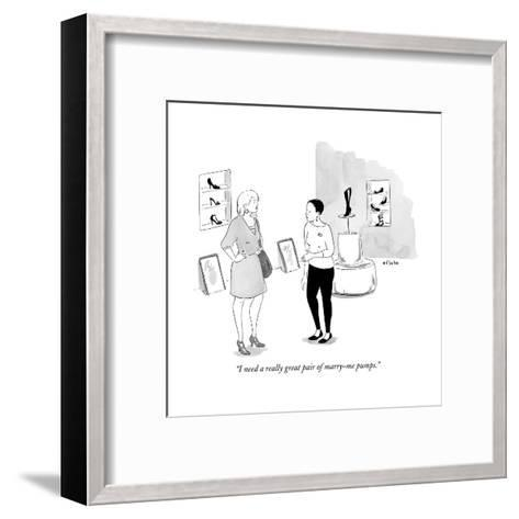 """""""I need a really great pair of marry-me pumps."""" - New Yorker Cartoon-Emily Flake-Framed Art Print"""