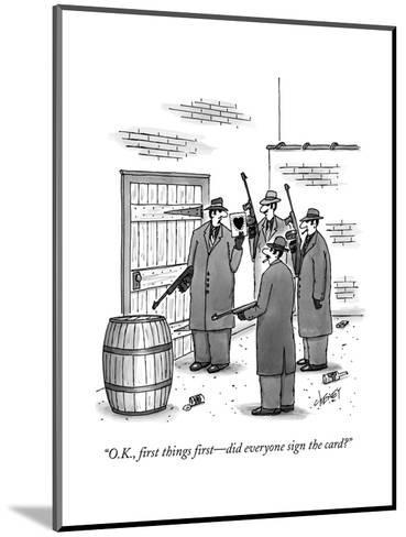 """O.K., first things first?did everyone sign the card?"" - New Yorker Cartoon-Tom Cheney-Mounted Premium Giclee Print"