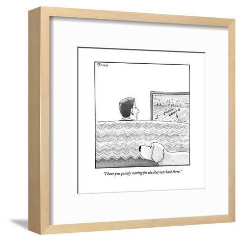 """""""I hear you quietly rooting for the Patriots back there."""" - New Yorker Cartoon-Harry Bliss-Framed Art Print"""