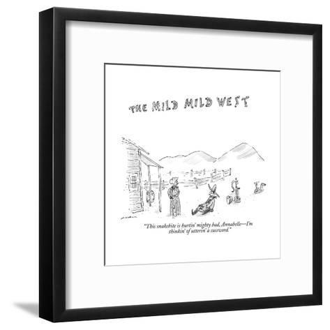 """This snakebite is hurtin' mighty bad, Annabelle?I'm thinkin' of utterin' ?"" - New Yorker Cartoon--Framed Art Print"