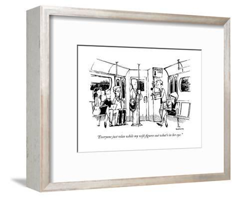 """""""Everyone just relax while my wife figures out what's in her eye."""" - New Yorker Cartoon-Corey Pandolph-Framed Art Print"""