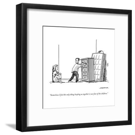 """""""Sometimes I feel the only thing keeping us together is our fear of the ch?"""" - New Yorker Cartoon--Framed Art Print"""