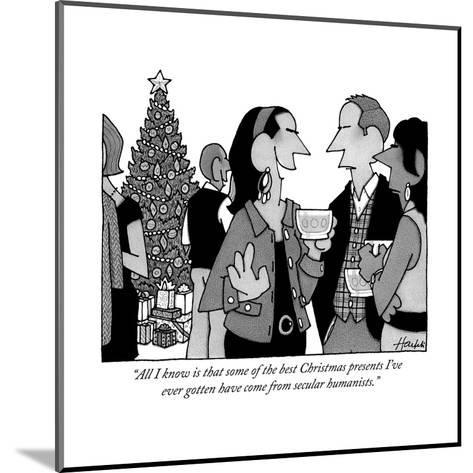 """""""All I know is that some of the best Christmas presents I've ever gotten h?"""" - New Yorker Cartoon-William Haefeli-Mounted Premium Giclee Print"""