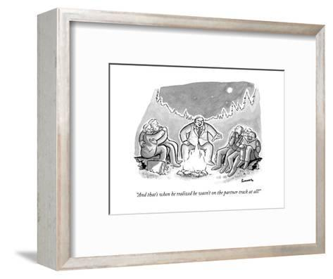 """""""And that's when he realized he wasn't on the partner track at all!"""" - New Yorker Cartoon--Framed Art Print"""
