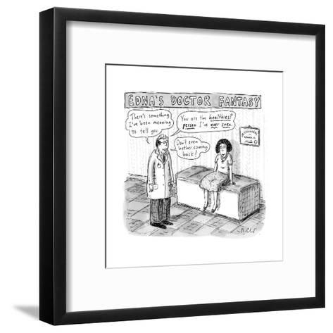 """""""Edna's Doctor Fantasy"""" - New Yorker Cartoon-Roz Chast-Framed Art Print"""