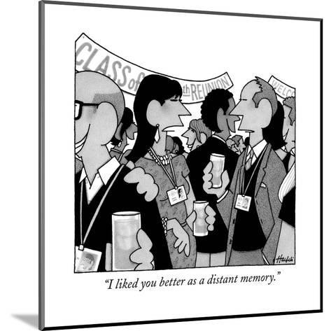 """""""I liked you better as a distant memory."""" - New Yorker Cartoon--Mounted Premium Giclee Print"""