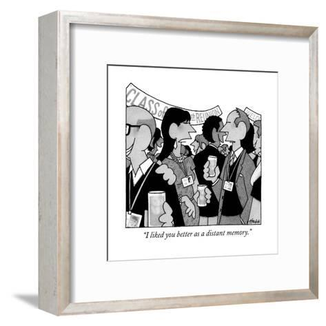 """""""I liked you better as a distant memory."""" - New Yorker Cartoon--Framed Art Print"""
