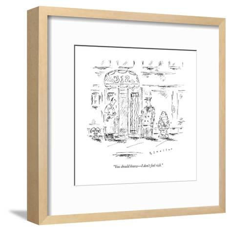"""""""You should know?I don't feel rich."""" - New Yorker Cartoon--Framed Art Print"""