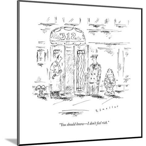 """""""You should know?I don't feel rich."""" - New Yorker Cartoon--Mounted Premium Giclee Print"""