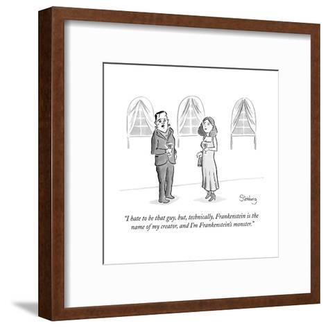 """""""I hate to be that guy, but, technically, Frankenstein is the name of my c..."""" - New Yorker Cartoon--Framed Art Print"""