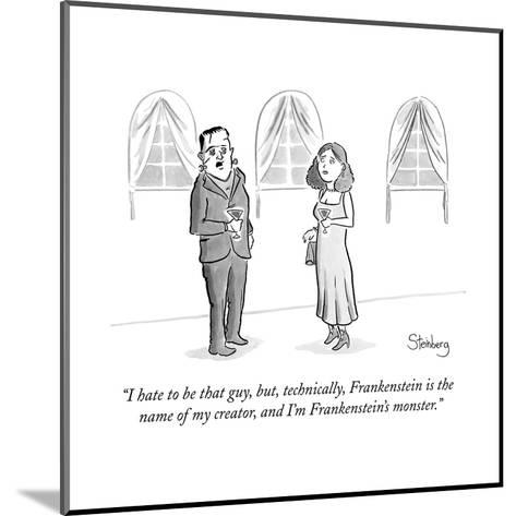"""""""I hate to be that guy, but, technically, Frankenstein is the name of my c..."""" - New Yorker Cartoon--Mounted Premium Giclee Print"""